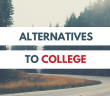 Are there Alternatives to College Post High School