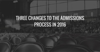 Three Changes to the Admissions Process in 2016